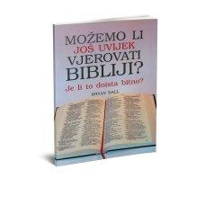 Možemo li još uvijek vjerovati Bibliji? Je li to doista bitno?