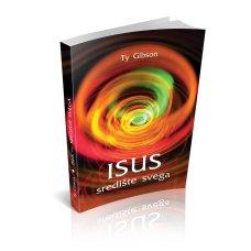 Isus - središte svega
