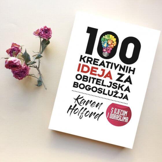 100 kreativnih ideja za obiteljska bogoslužja
